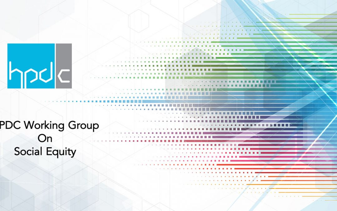 HPDC Launches Social Equity Working Group To Implement New Measures In Building Industry
